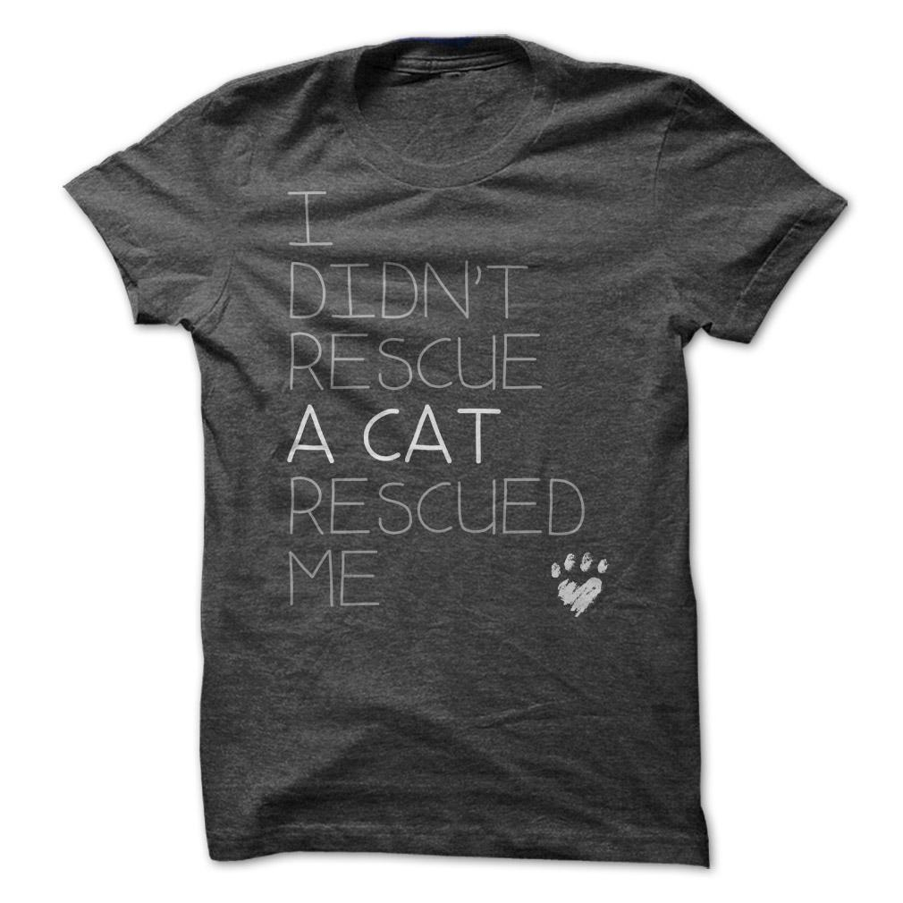 I Didn't Rescue A Cat... tee at: https://catloversunite.net/rescuedme