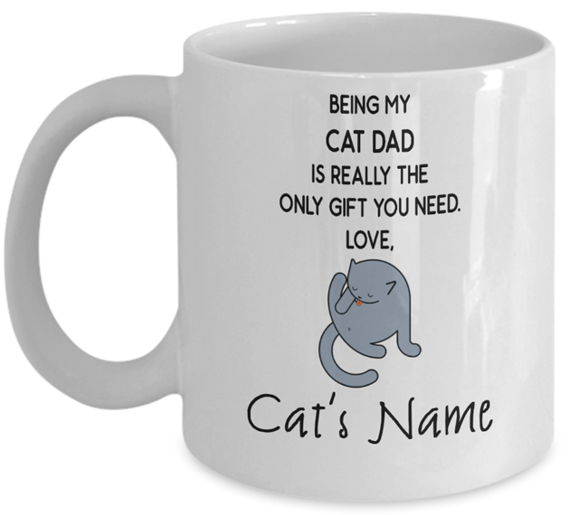 Image of Only Gift a Cat Dad Needs is a Cat mug